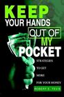 Keep Your Hands out of My Pocket Tevis iUniverse Hardback 9780595657568