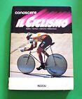 Conoscere il ciclismo Vol. 2 - 1^ Ed. Rizzoli 1985 - Gazzetta dello Sport