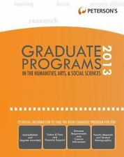 Graduate Programs in the Humanities, Arts, & Social Sciences 2013 (Peterson's Gr