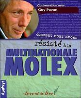 Comment Nous Avons Résisté À La Multinationale Molex Pavan Guy Neuf Livre