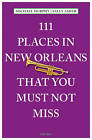 111 Places in New Orleans That You Must Not Miss by Michael Murphy (Paperback, 2015)