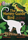 The Honey-Guide Bird: Two Traditional Tales from Africa: Band 12/Copper (Collins Big Cat) by Deborah Bawden (Paperback, 2016)