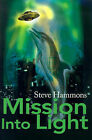Mission Into Light by Steve Hammons (Paperback / softback, 2001)
