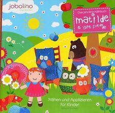 """Nähen und Applizieren für Kinder """"matilde & ihre Freunde"""" jobolino Nähbuch"""