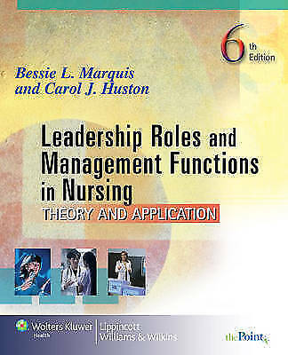 Leadership Roles and Management Functions in Nursing: Theory and-ExLibrary