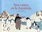 Nos Vemos En La Antartida by Nurit Zarchi, Batia kolton (Hardback, 2015)