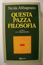 Questa pazza filosofia L'io prigioniero Abbagnano De Agostini 1988