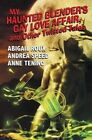 My Haunted Blender's Gay Love Affair by Anne Tenino, Andrea Speed, Abigail Roux (Paperback / softback, 2014)