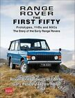 Range Rover the First Fifty: Prototypes, YVBs and NXCs the Story of the Early Range Rover by Geof Miller, Gary Pusey, Roger Crathorne (Paperback, 2013)