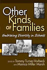 Other Kinds of Families: Embracing Diversity in Schools by Teachers' College Press (Paperback, 2007)