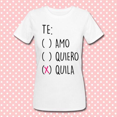personalizzabile! T-shirt donna Te amo tequila Divertente te quiero