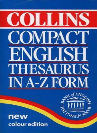 Collins Compact English Thesaurus in A-Z Form