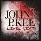 Level Next 0602547490858 by John P. Kee CD