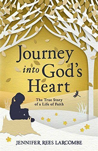 1 of 1 - Journey into God's Heart: The True Story o... by Rees Larcombe, Jenni 0340861576