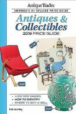 Antique Trader Antique Trader Antiques And Collectibles Price Guide 2019 2019 2018 Paperback For Sale Online Ebay