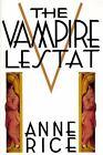 Vampire Chronicles: The Vampire Lestat 2 by Anne Rice (1985, Hardcover)