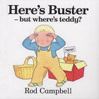 Here's Buster, But Where's Teddy? by Rod Campbell (Board book, 2001)