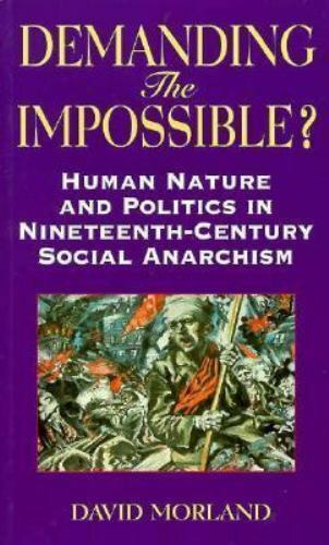 Demanding the Impossible? : Human Nature and Politics in 19th Century Social...