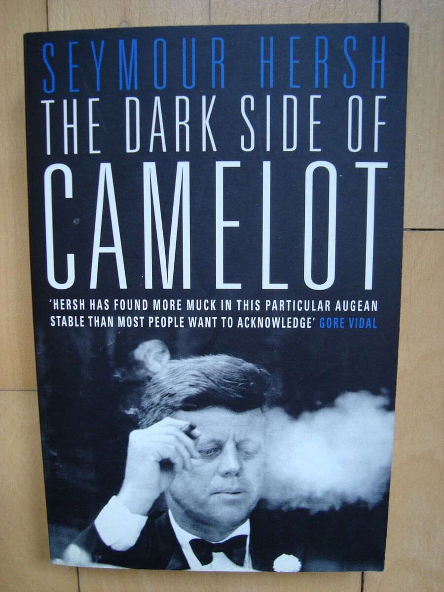 The Dark Side of Camelot by Seymour M. Hersh, Paperback ...