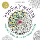 Mindful Mandalas: Hand-Drawn Designs for Calm and Tranquil Colouring by Jane Snedden Peever (Paperback, 2016)