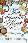 The Separate Heart by Simon Robson (Paperback, 2008)