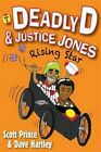 Deadly D and Justice Jones Rising Star by Scott Prince Paperback