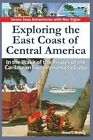 Exploring the East Coast of Central America.: In the Wake of the Pirates of the Caribbean from Panama to Cuba. by Anne E Brevig (Paperback / softback, 2013)