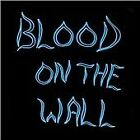 Blood on the Wall - (2006)