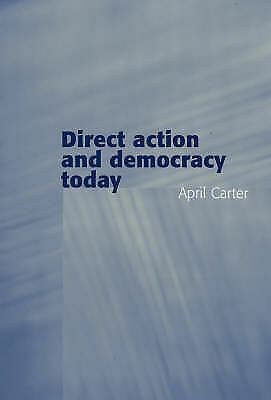 1 of 1 - Direct Action and Democracy Today, Excellent Condition Book, Carter, April, ISBN