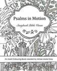 Psalms in Motion: Storybook Bible Verses - An Adult Colouring Book by Mrs Aimee Marie Gray (Paperback / softback, 2016)