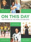 On This Day: The History of the World in 366 Days by Octopus Publishing Group (Hardback, 2013)