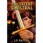 The Talent Sinistral by L F Patten (Paperback / softback, 2014)