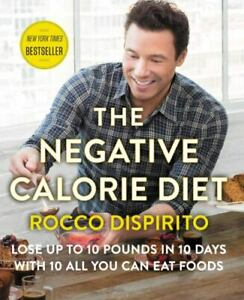 The Negative Calorie Diet : Lose Up to 10 Pounds in 10 Days with 10 All You Can