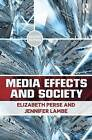 Media Effects and Society by Elizabeth M. Perse, Jennifer Lambe (Paperback, 2011)