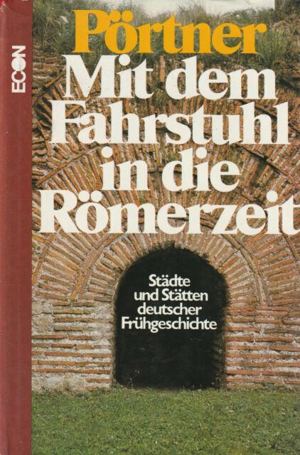MIT DEM FAHRSTUHL IN DIE RÖMERZEIT - Rudolf Pörtner ECON - BUCH