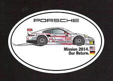 Original Porsche Mission 2014 Our Return Sticker, Porsche 911 RSR Le Mans Sarthe