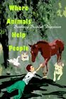 Where Animals Help People Surviving Suicidal Depression Book James O Marshall