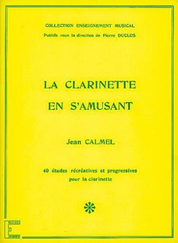 La Clarinette en s/'amusant  Clarinet Jean Calmel Book Only CARMF529
