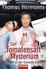 Das Tomatensaft-Mysterium von Thomas Hermanns (2010, Taschenbuch)