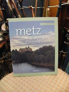 Metz-2000-ans-d-039-Histoire-Philippe-Martin-Editions-Serpenoise-2007