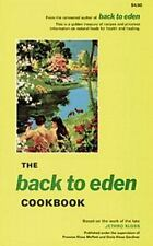 The Back to Eden Cookbook : Original Recipes and Nutritional Information from On