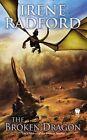 The Broken Dragon by Irene Radford (Paperback / softback, 2014)