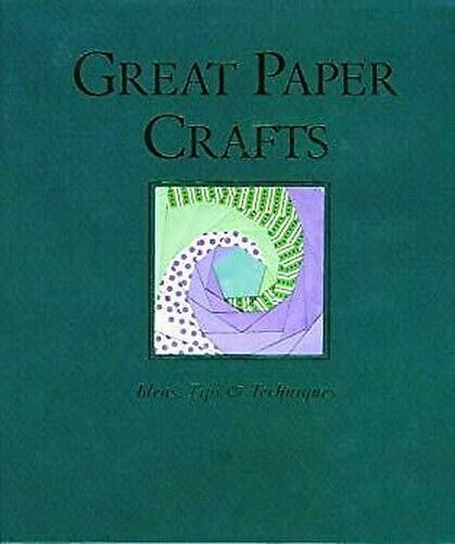 Großartige Papier Handwerk : Ideen, Tipps, und Techniques von Ritchie, Judy
