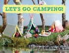 Let's Go Camping!: Crochet Your Own Adventure by Kate Bruning (Paperback, 2015)