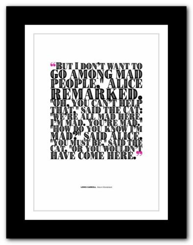 LEWIS CARROLL  Alice in Wonderland ❤ typography book quote poster MAD print #193