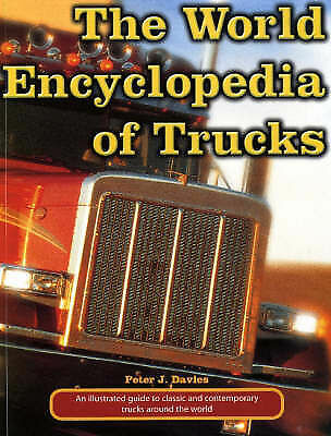 The World Encyclopedia of Trucks, Peter J Davies, Excellent Book