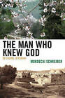 The Man Who Knew God: Decoding Jeremiah by Mordecai Schreiber (Hardback, 2009)