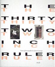 John GOSSAGE. The Thirty Two Inch Ruler. Steidl, 2010. E.O.