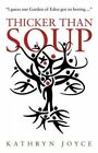 Thicker Than Soup by Kathryn Joyce (Paperback, 2015)