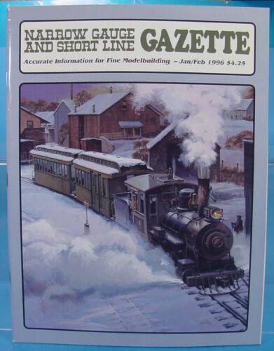 On3,On30,SN3,HOn3 NARROW GAUGE AND SHORT LINE GAZETTE MAGAZINE JAN//FEB 1996